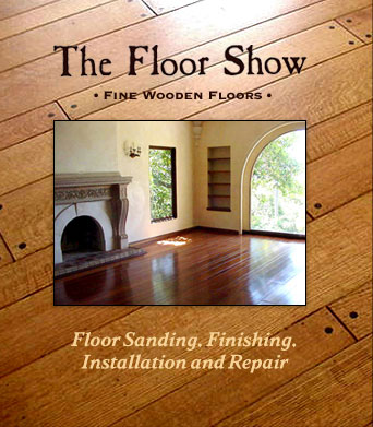 The Floor Show. Fine Wooden Floors. Floor Sanding, Finishing, Installation and Repair
